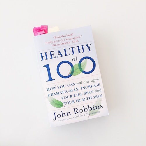 Healthy at 100 by John Robbins at Nicole Porter Wellness