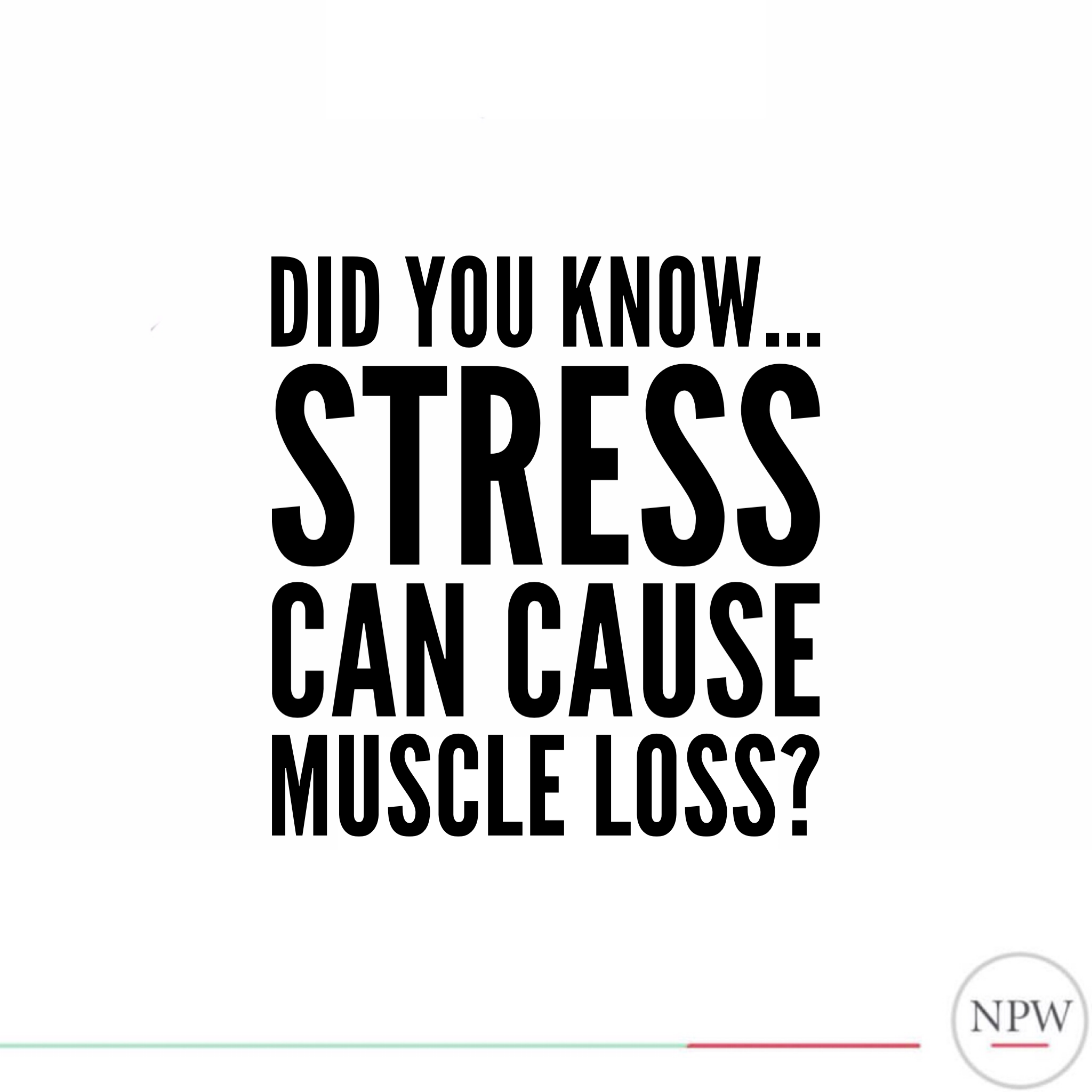did you know stress can cause muscle loss Nicole porter wellness