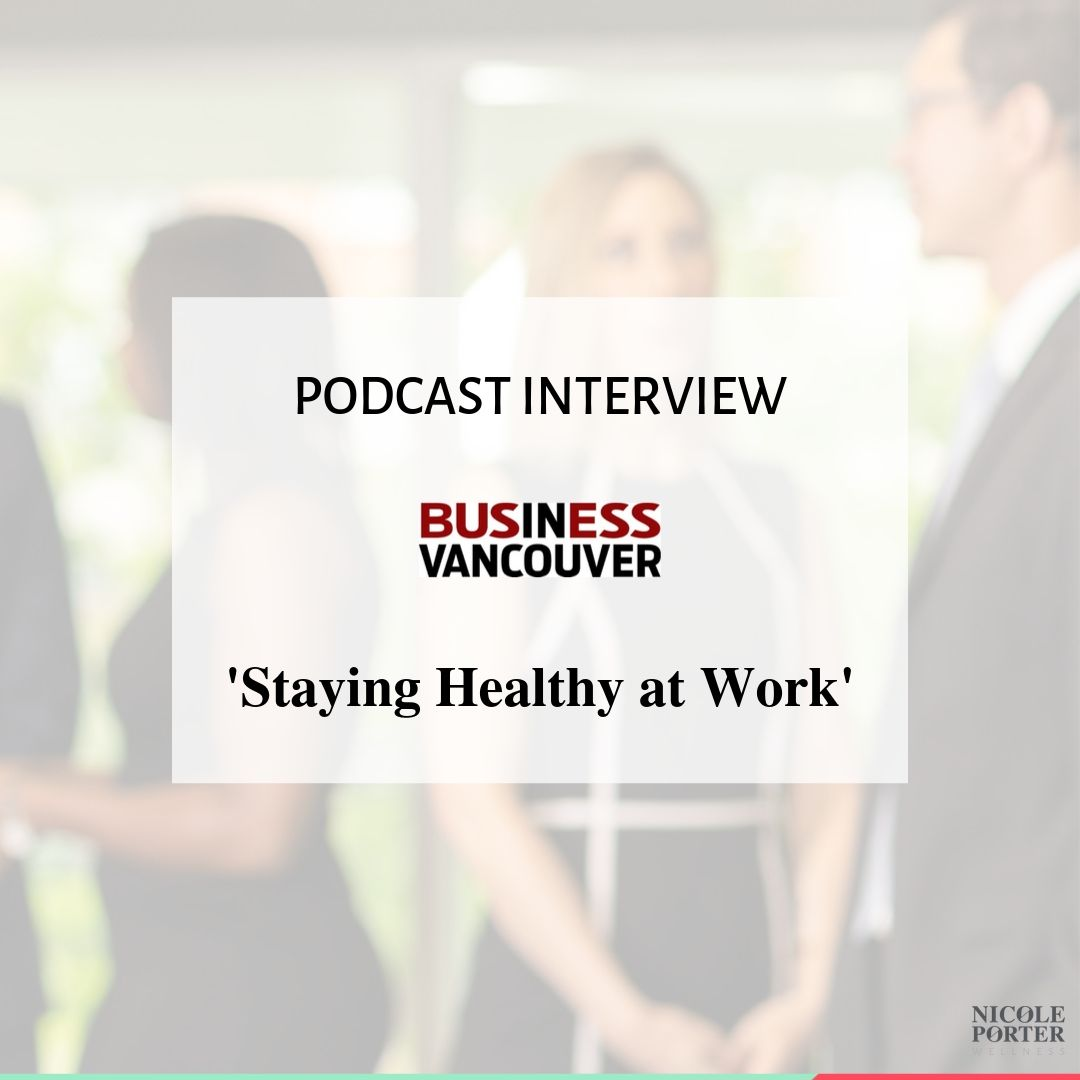 Podcast with Business in Vancouver and Nicole Porter Wellness Healthy Workplace Month